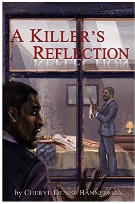 A Killer's Reflection Cheryl Denise Bannerman