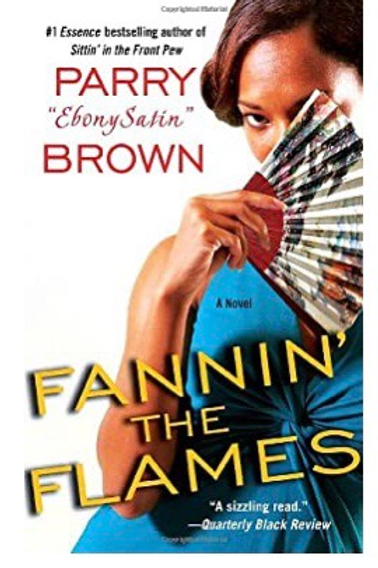 Fannin' the Flames: A Novel Brown, Parry EbonySatin