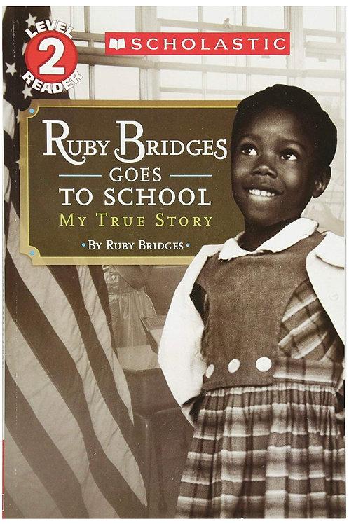 Ruby Bridges Goes to School: My True Story Ruby Bridges