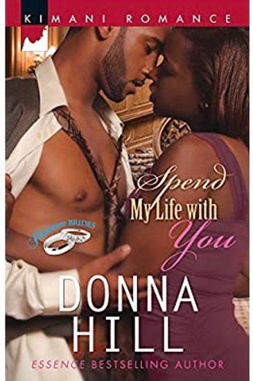 Spend My Life with You (Platinum Brides) Donna Hill