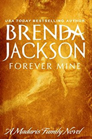 Forever Mine A Madaris Family Novel Brenda Jackson