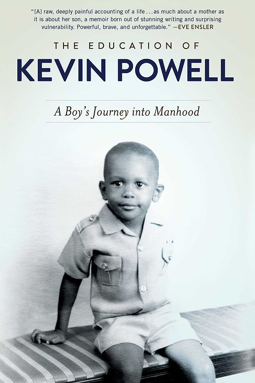 The Education of Kevin Powell A Boy's Journey Into Manhood Kevin Powell