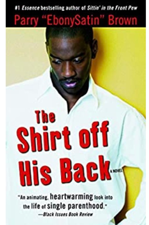 The Shirt off His Back: A Novel Brown, Parry EbonySatin