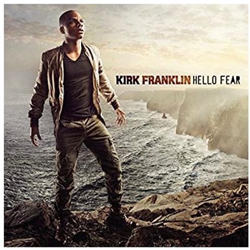 Hello Fear Kirk Franklin