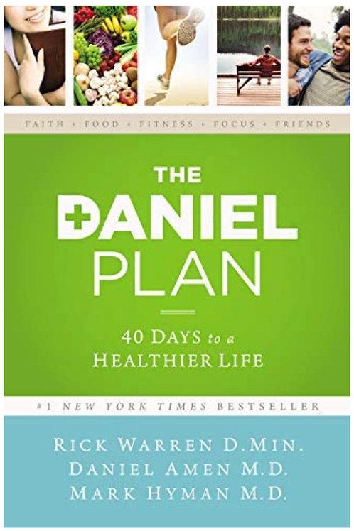 The Daniel Plan: 40 Days to a Healthier Life Rick Warren