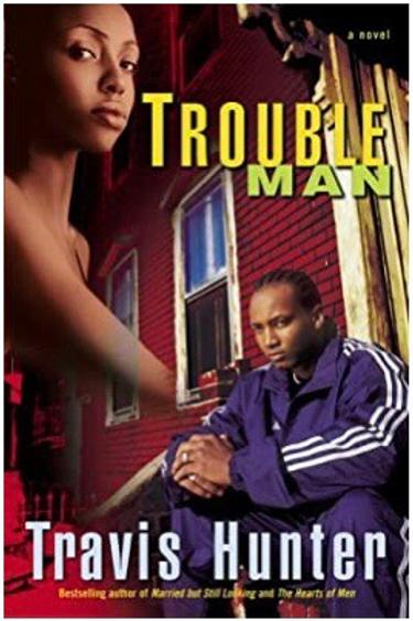 Trouble Man: A Novel Travis Hunter