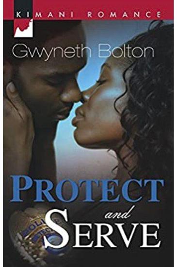 Protect And Serve (Kimani Romance) Bolton, Gwyneth