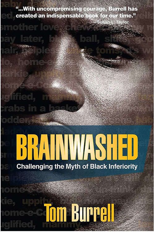 Brainwashed: Challenging the Myth of Black Inferiority Tom Burrell