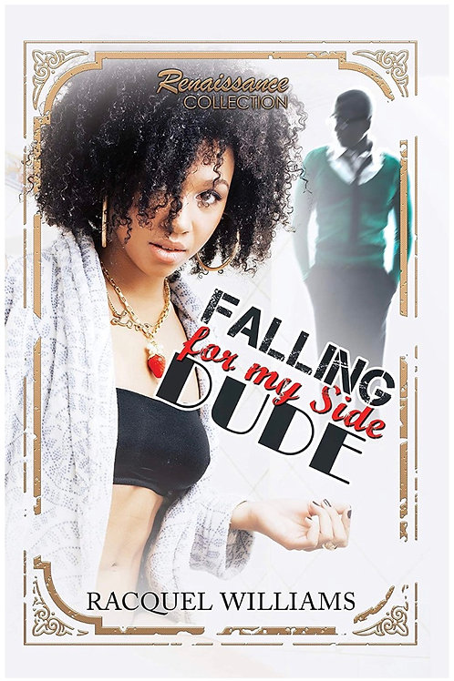 Falling for my side Dude Racquel Williams