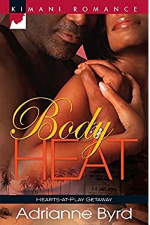 Body Heat (Hearts-at-Play Getaway) Byrd, Adrianne