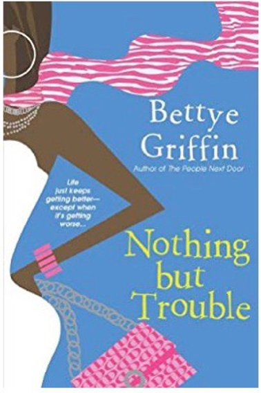 Nothing But Trouble [Hardcover] Griffin, Bettye