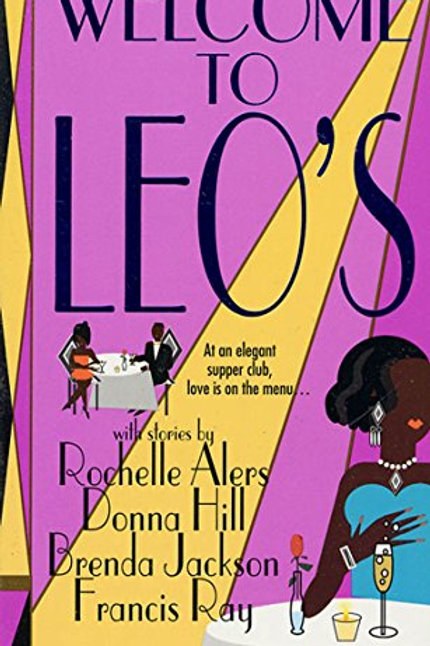 WELCOME TO LEO'S Rochelle Alers Donna Hill Brenda Jackson Francis Ray