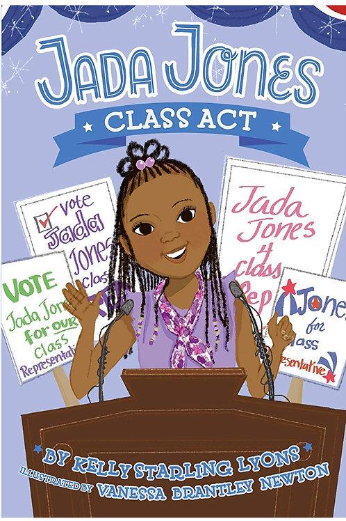 Class Act #2 (Jada Jones) Kelly Starling Lyons