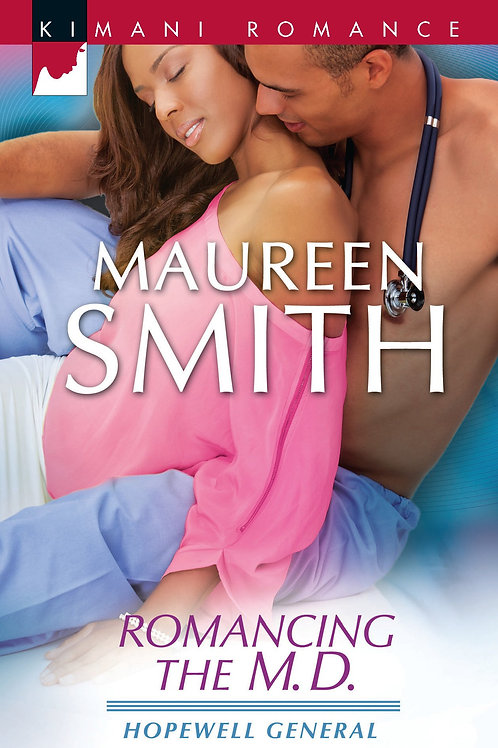 ROMANCING THE M.D. Hopewell General Maureen Smith