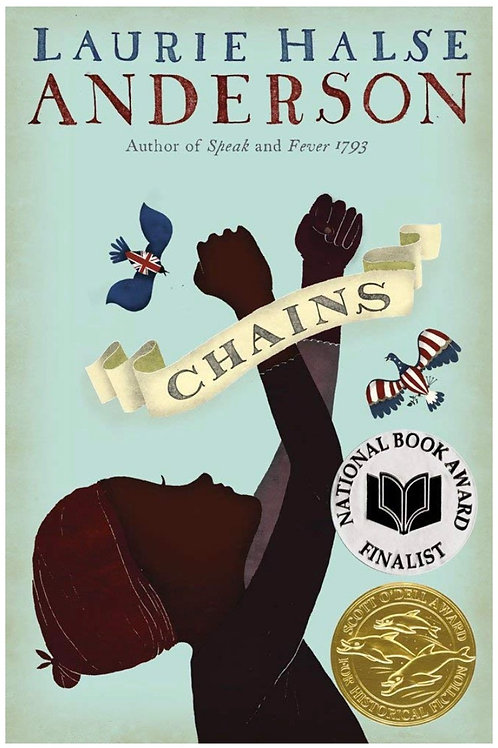 Chains (The Seeds of America Trilogy) Laurie Halse Anderson