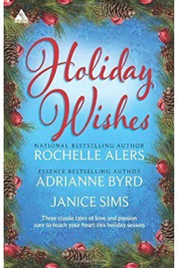 Holiday Wishes Rochelle Alers; Adrianne Byrd and Janice Sims