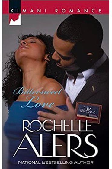Bittersweet Love (The Eatons) Alers, Rochelle