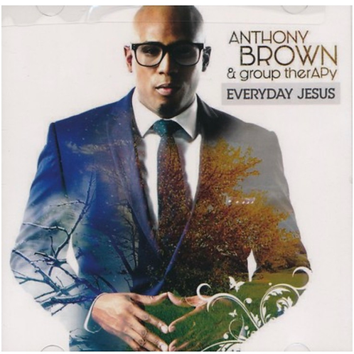 EVERYDAY JESUS ANTHONY BROWN & group therapy