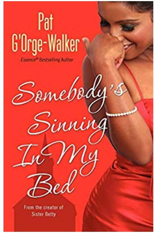 Somebody's Sinning In My Bed [Paperback] G'Orge-Walker, Pat