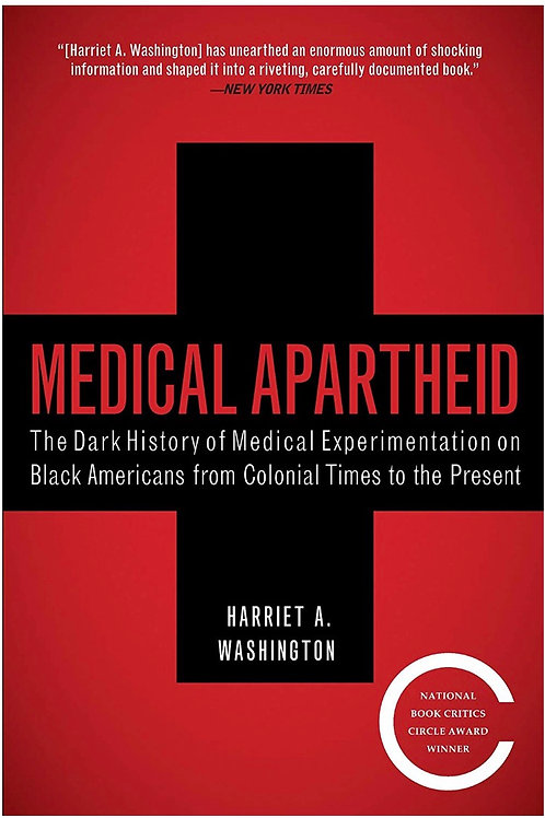 MEDICAL APARTHEID Harriet A. Washington