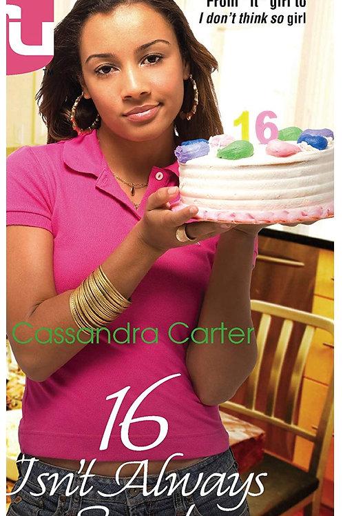16 Isn't Always Sweet (Kimani TRU) Cassandra Carter