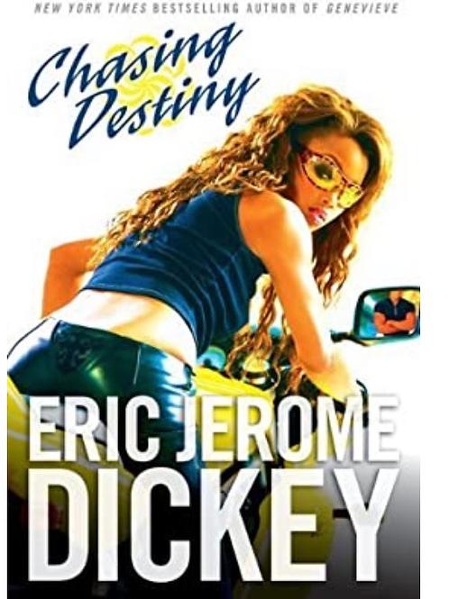 Chasing Destiny Dickey, Eric Jerome