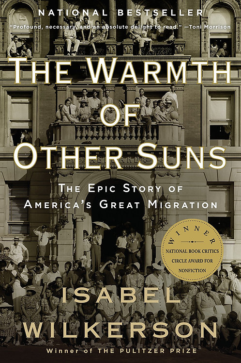 The Warmth of Other Suns: The Epic Story of America's Great Isabel Wilkerson