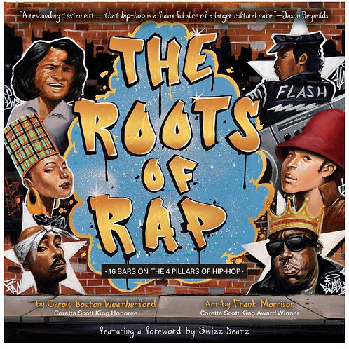 The Roots Of Rap Carole Boston Weatherford