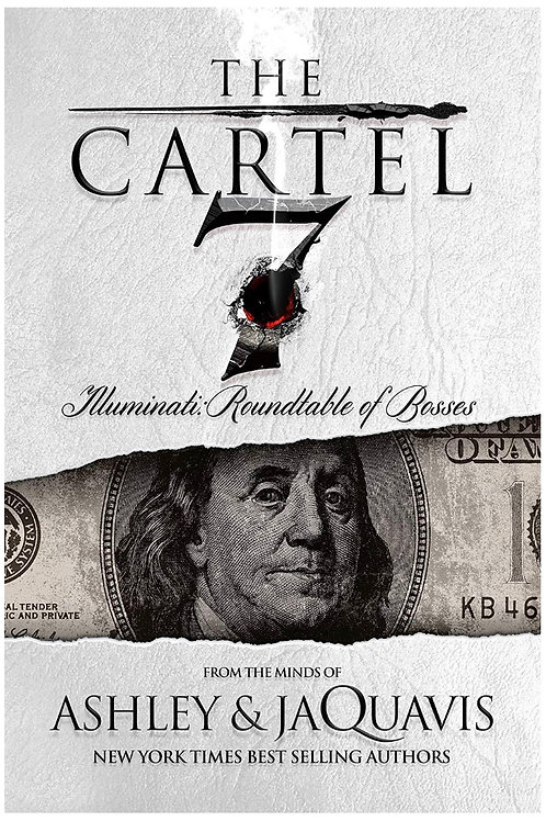 The Cartel 7: Illuminati: Roundtable of Bosses Ashley & JaQuavis