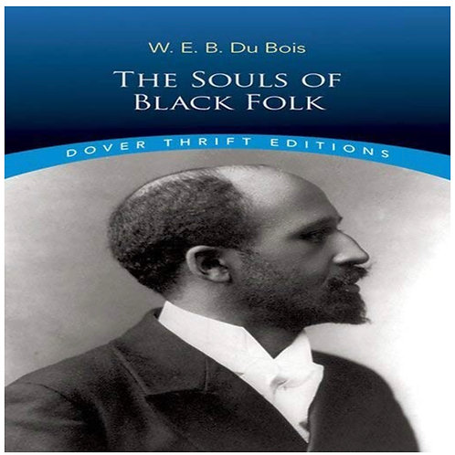 The Souls of Black Folk W. E. B. Du Bois
