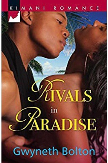 Rivals in Paradise (Kimani Romance) Bolton, Gwyneth