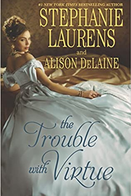 the Trouble with Virtue STEPHANIE LAURENS