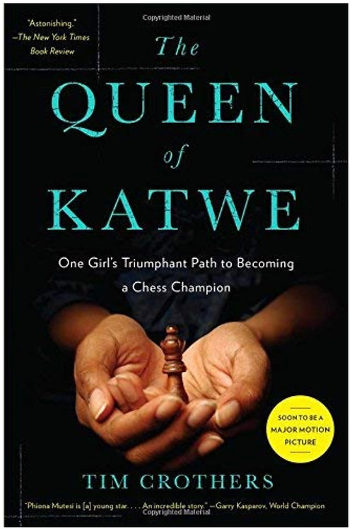 The Queen of Katwe: One Girl's Triumphant Path Tim Crothers