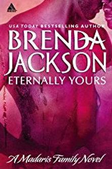 Eternally Yours A Madaris Family Novel Brenda Jackson