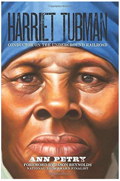 Harriet Tubman: Conductor on the Underground Railroad Ann Petry