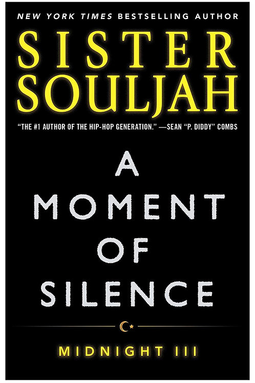 A Moment of Silence: Midnight III (The Midnight Series Book 3) Sister Souljah