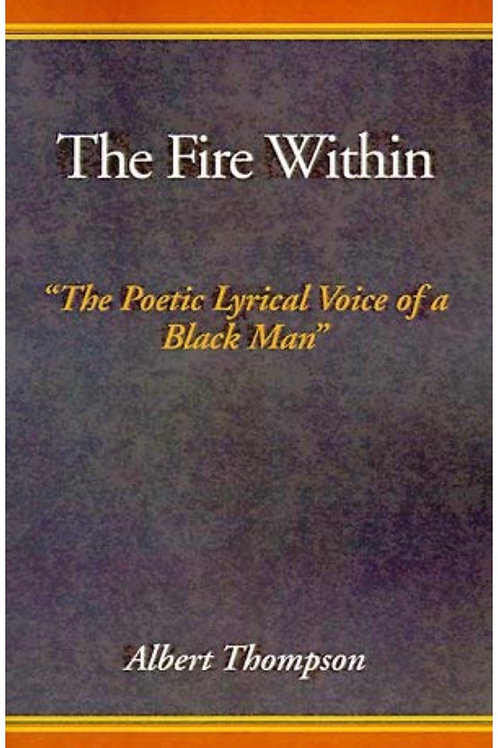 The Fire Within Albert Thompson