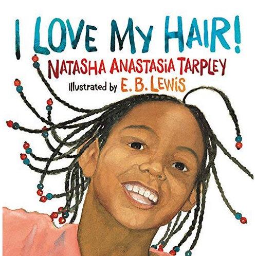 I Love My Hair! Natasha Anastasia Tarpley
