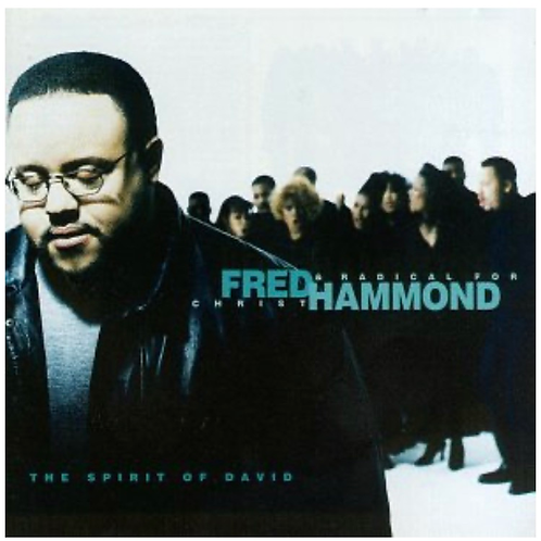 The Spirit Of David Fred Hammond & Radical For Christ
