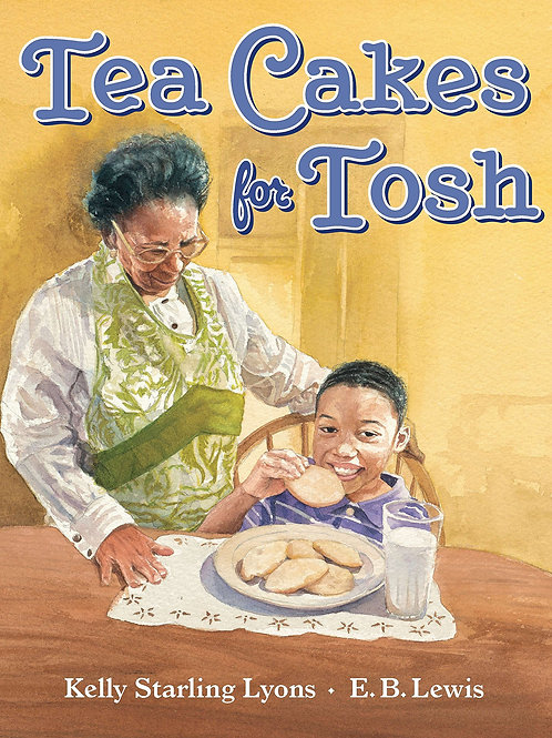 Tea Cakes for Tosh Kelly Starling Lyons