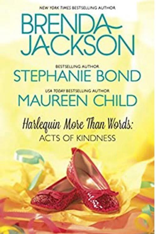 Harlequin More Than Words: Acts Of Kindness Brenda Jackon, Stephanie Bond, Maure
