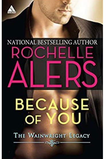 Because of You (Wainwright Legacy) Alers, Rochelle