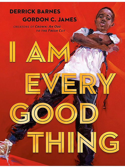 I Am Every Good Thing Derrick Barnes