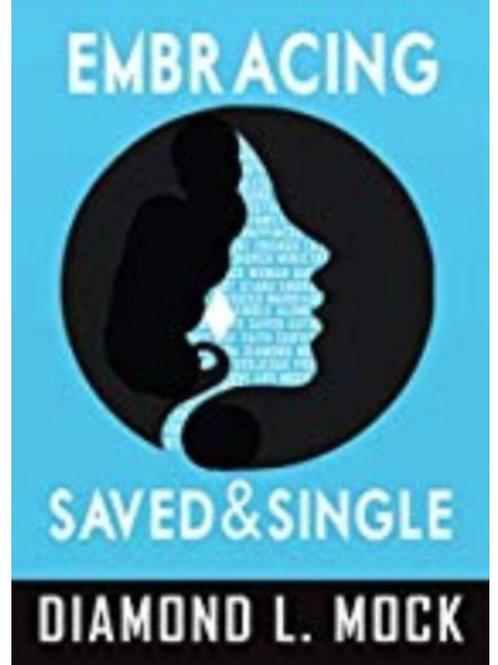 EMBRACING SAVED AND SINGLE Diamond Mock
