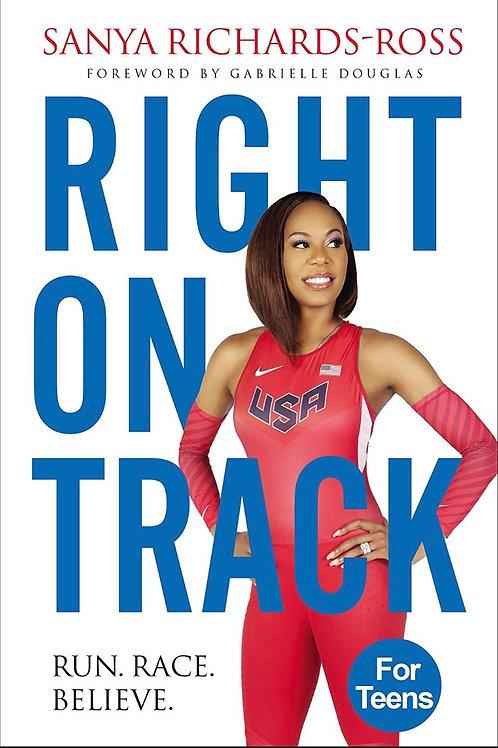 Right on Track: Run, Race, Believe Sanya Richards-Ross