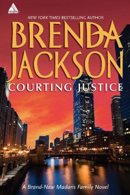 Courting Justice A Madaris Family Novel Brenda Jackson