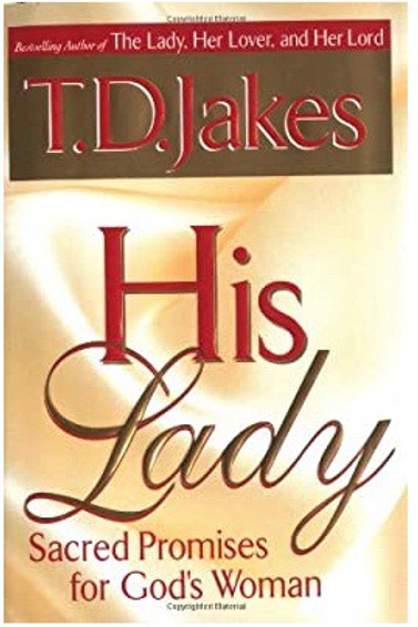 His Lady: Sacred Promises for God's Woman T.D. Jakes