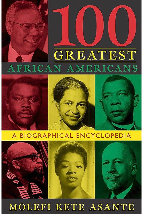 100 GREATEST AFRICAN AMERICANS Molefi Kete Asante