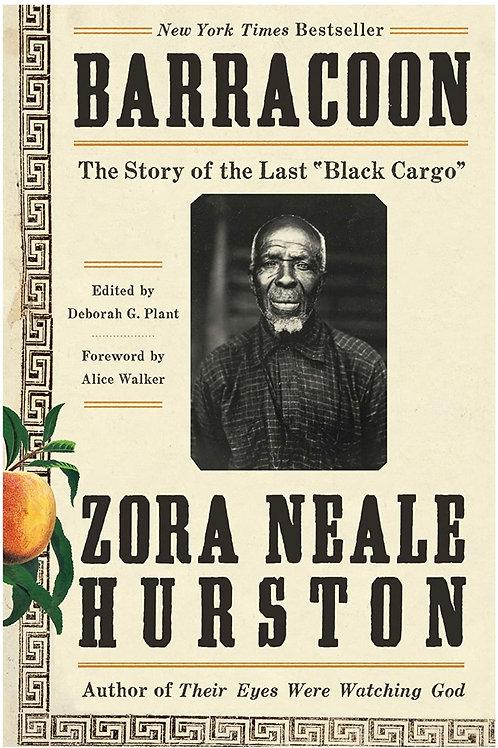 "Barracoon: The Story of the Last ""Black Cargo"" Zora Neale Hurston"