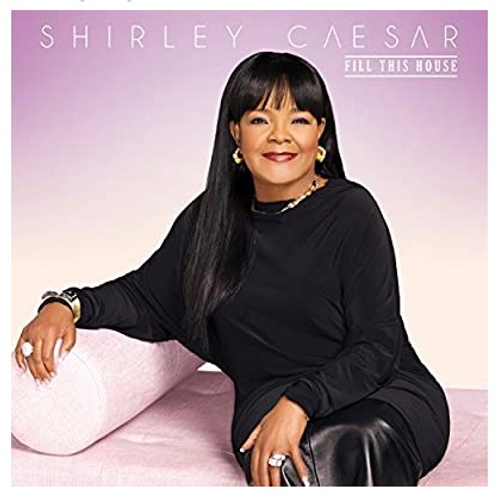 Fill This House Shirley Caesar